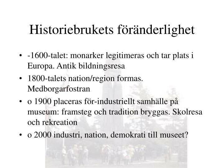 Historiebrukets f r nderlighet