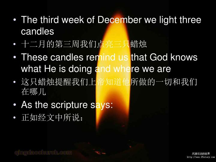 The third week of December we light three candles