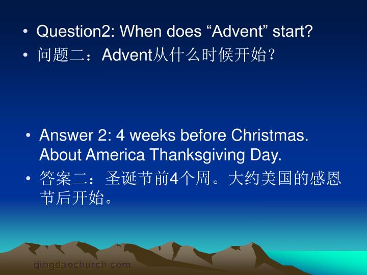 "Question2: When does ""Advent"" start?"