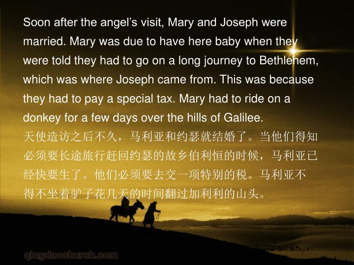 Soon after the angel's visit, Mary and Joseph were