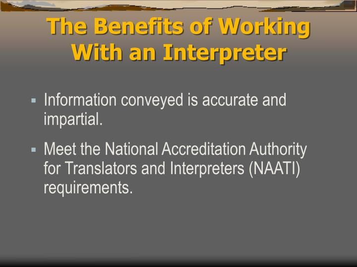 The Benefits of Working With an Interpreter