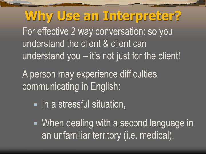 Why Use an Interpreter?