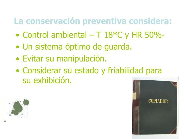 La conservación preventiva considera: