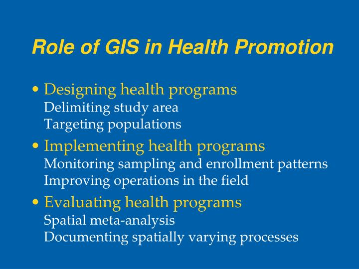 Role of GIS in Health Promotion
