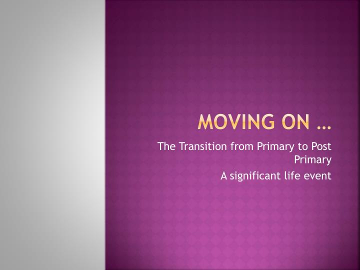 Moving on …