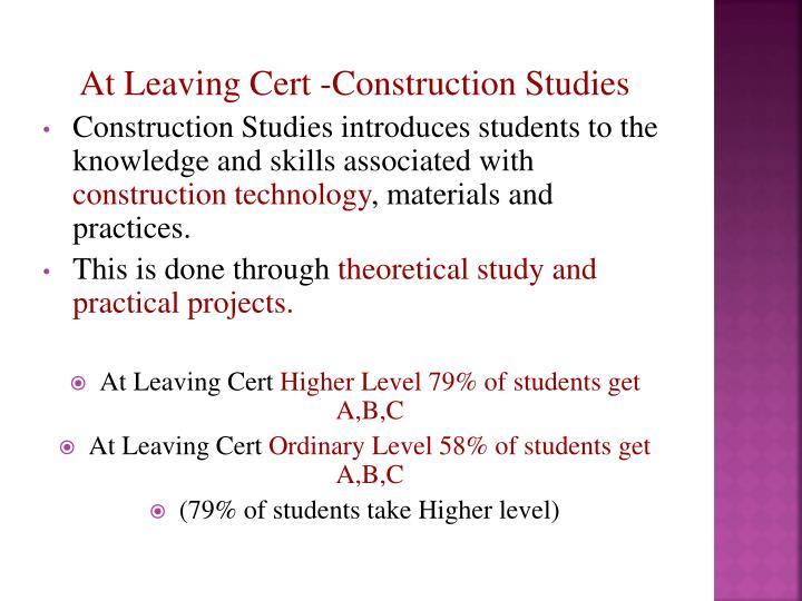 At Leaving Cert -Construction Studies