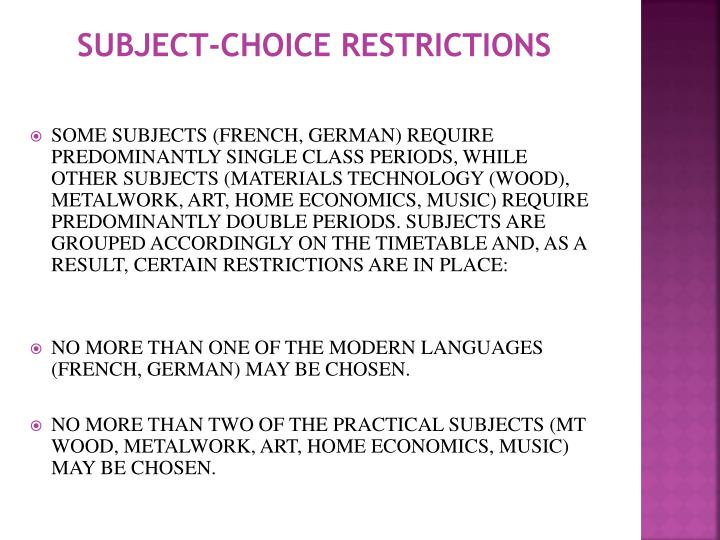 SUBJECT-CHOICE RESTRICTIONS