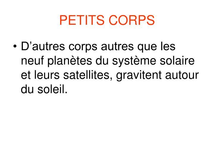 PETITS CORPS