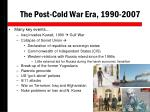 the post cold war era 1990 2007