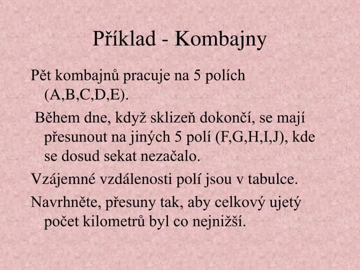 Příklad - Kombajny