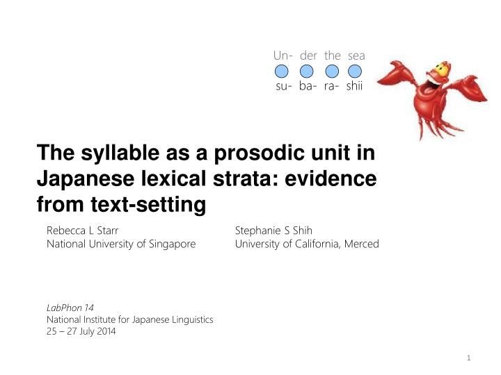 the syllable as a prosodic unit in japanese lexical strata evidence from text setting