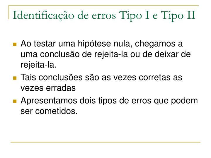 Identificação de erros Tipo I e Tipo II