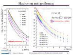 hadronen mit gro em p t