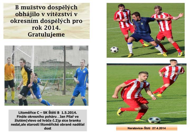 B mužstvo dospělých obhájilo v vítězství v okresním dospělých pro rok 2014.