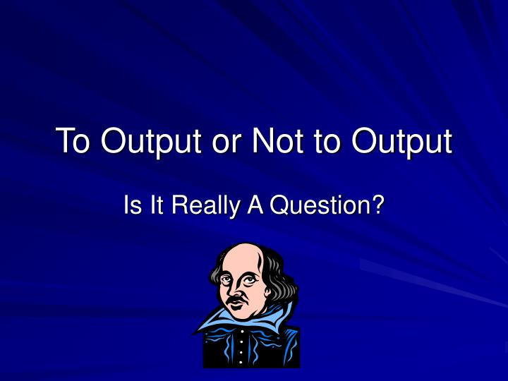 to output or not to output n.