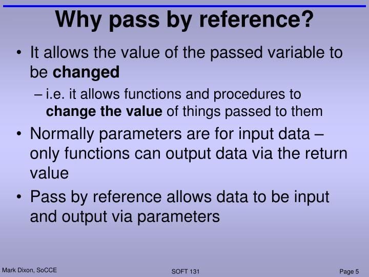 Why pass by reference?