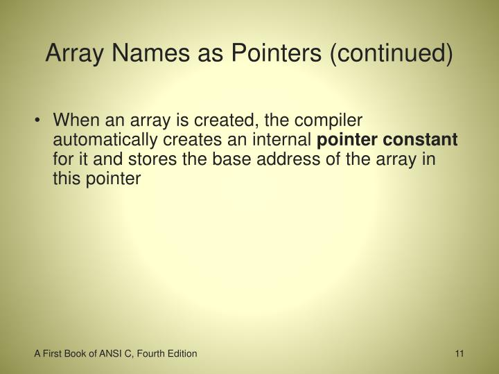 Array Names as Pointers (continued)