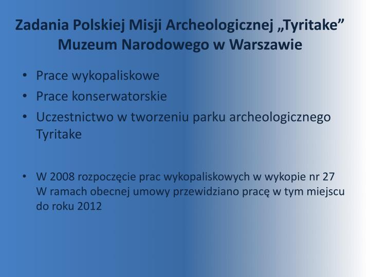 """Zadania Polskiej Misji Archeologicznej """"Tyritake"""" Muzeum Narodowego w Warszawie"""