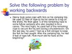 solve the following problem by working backwards