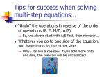 tips for success when solving multi step equations