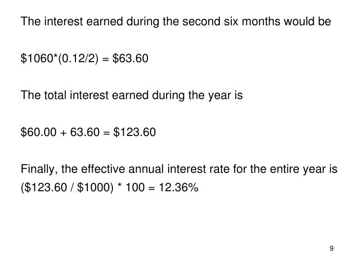 The interest earned during the second six months would be