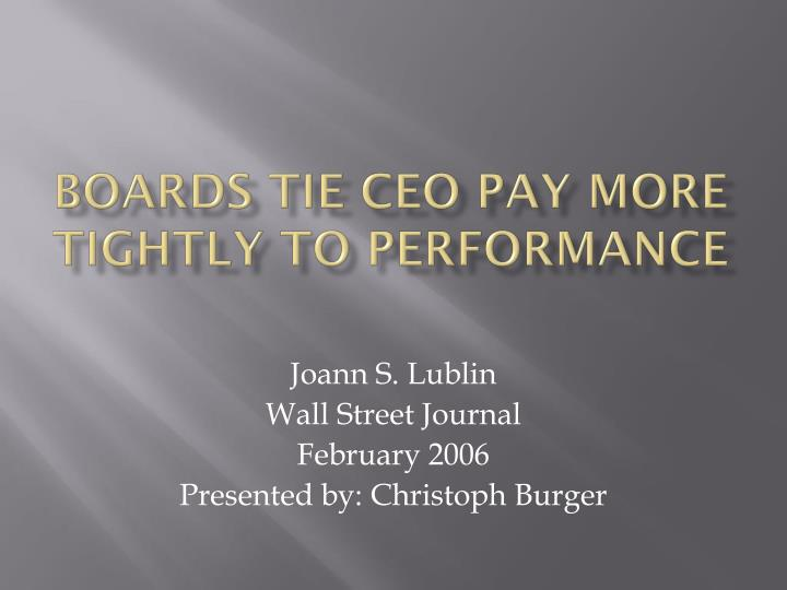 boards tie ceo pay more tightly to performance