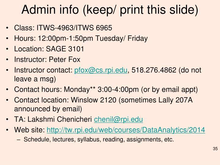 Admin info (keep/ print this slide)