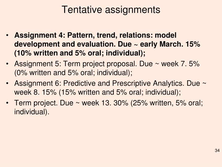 Tentative assignments