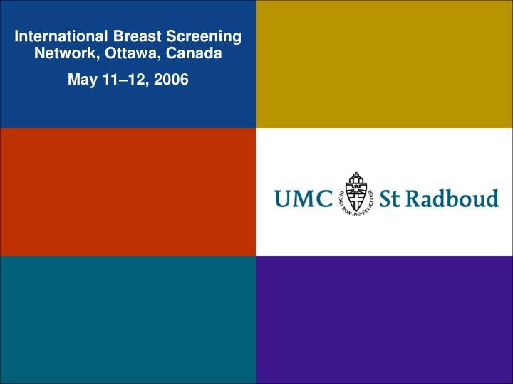 International Breast Screening Network, Ottawa, Canada
