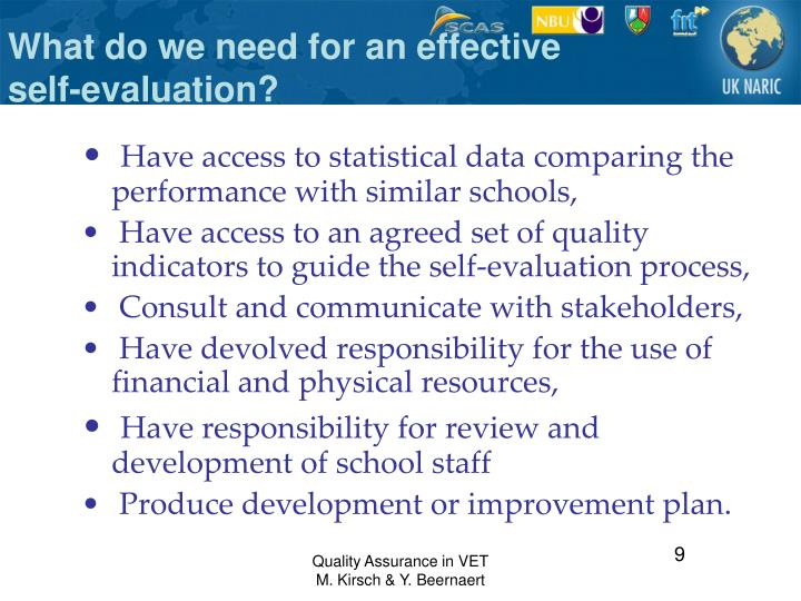What do we need for an effective self-evaluation?