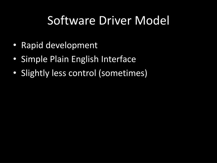 Software Driver Model