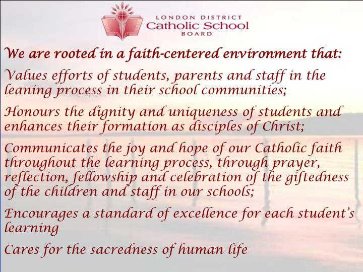 We are rooted in a faith-centered environment that: