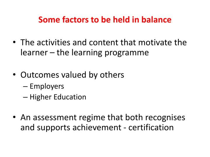 Some factors to be held in balance