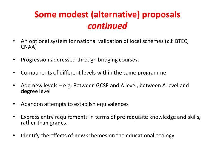 Some modest (alternative) proposals