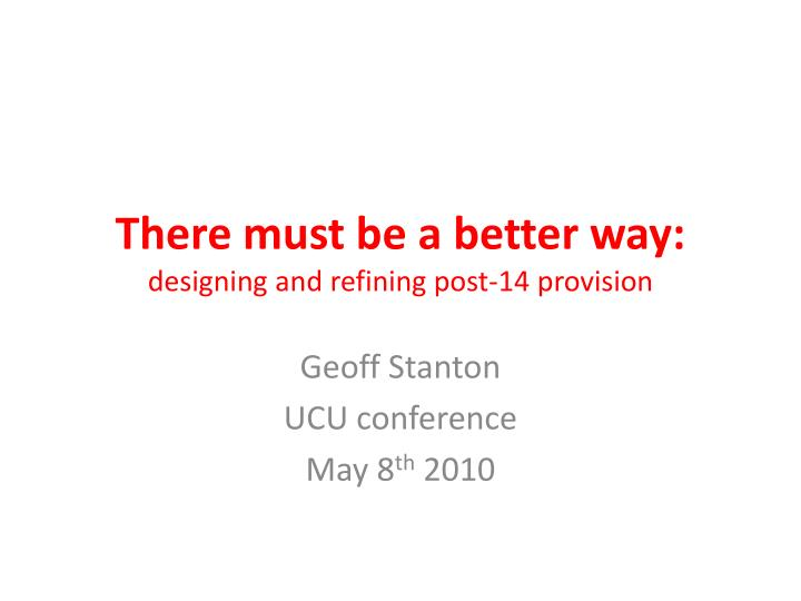 There must be a better way designing and refining post 14 provision