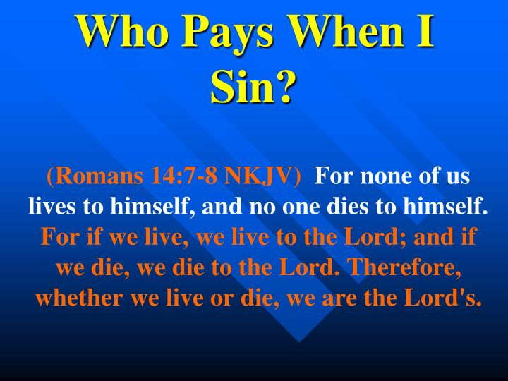 who pays when i sin n.