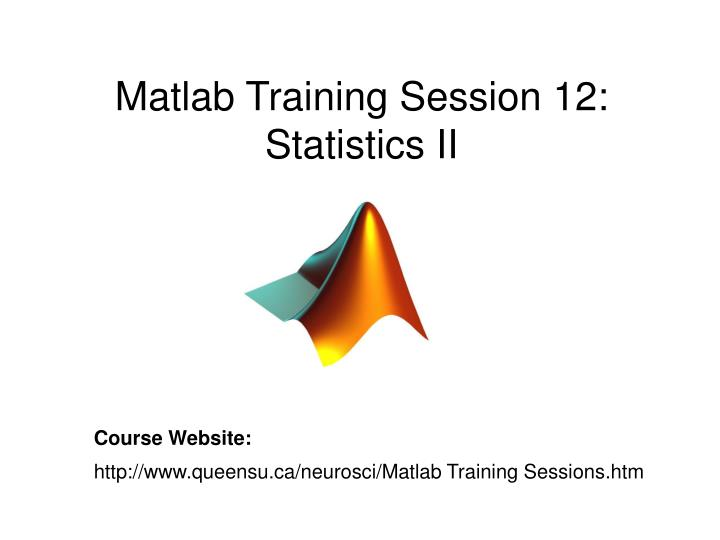 matlab training session 12 statistics ii