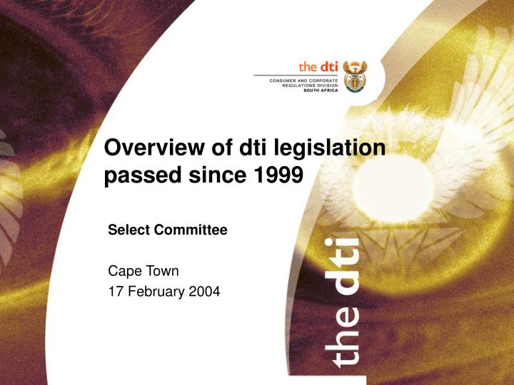 overview of dti legislation passed since 1999 n.
