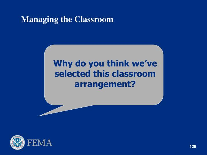 Why do you think we've selected this classroom arrangement?