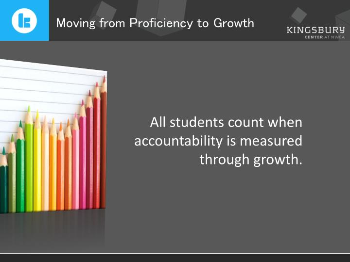 Moving from Proficiency to Growth