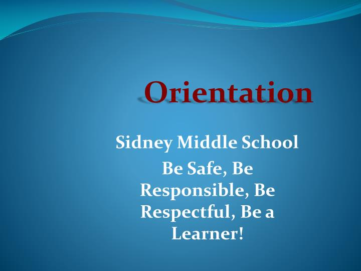 Sidney middle school be safe be responsible be respectful be a learner