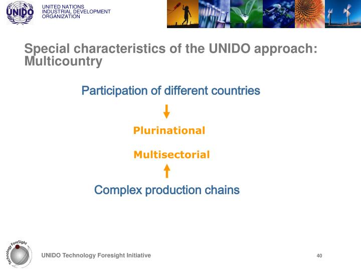 Special characteristics of the UNIDO approach: Multicountry