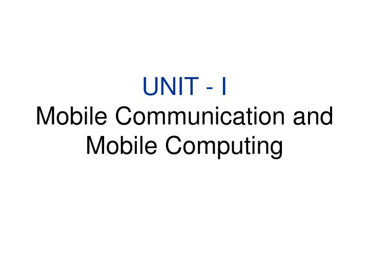 unit i mobile communication and mobile computing n.