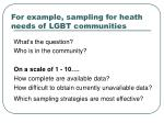 for example sampling for heath needs of lgbt communities