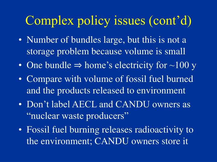 Complex policy issues (cont'd)