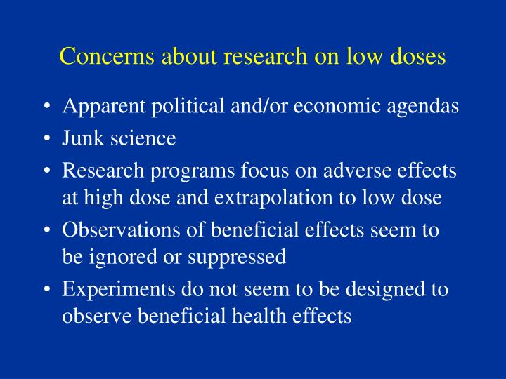 Concerns about research on low doses