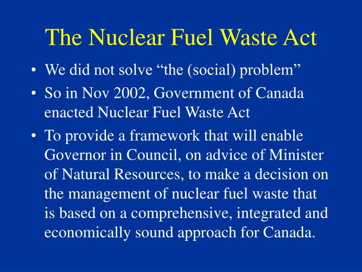 The nuclear fuel waste act