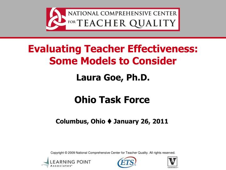 Evaluating teacher effectiveness some models to consider laura goe ph d