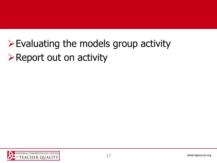 Evaluating the models group activity