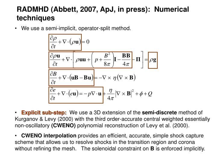 RADMHD (Abbett, 2007, ApJ, in press):  Numerical techniques